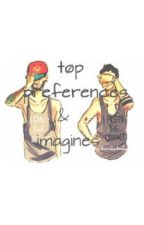 tøp preferences & imagines by barakatxdun