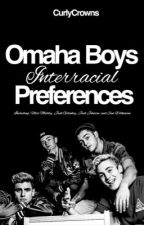 Omaha Boys Interracial Preferences (BWWM) by AliceLuvsYou