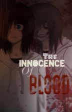 The Innocence Of Blood (Jeff The Killer)  by ohdear_idc