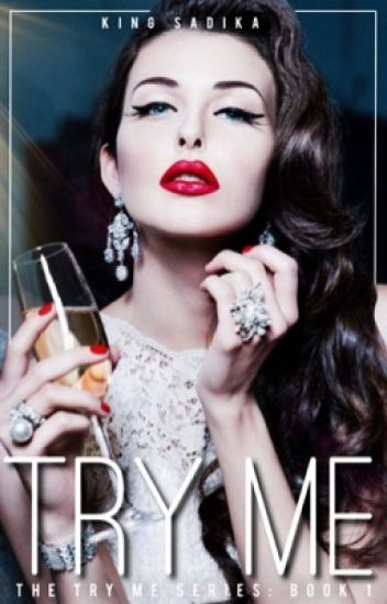Try Me ~Book 1 Of The Try Me Series~