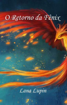 Livro 3 - O Retorno da Fênix by moonyfanfic