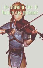 The Legend of Link: El Violin de las dimensiones by KillerBunny12