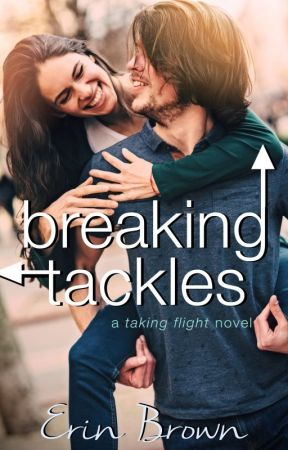 Breaking Tackles: A Taking Flight Novel Sneak Peek by erinbrownwrites