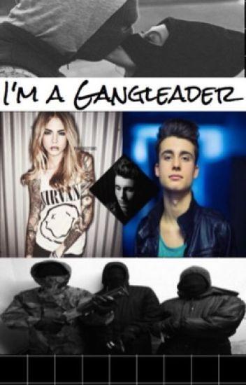 I'm a Gangleader.
