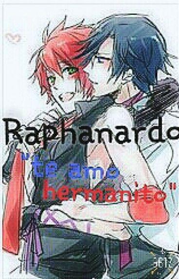 """Raphanardo """"Te Amo Hermanito"""""""
