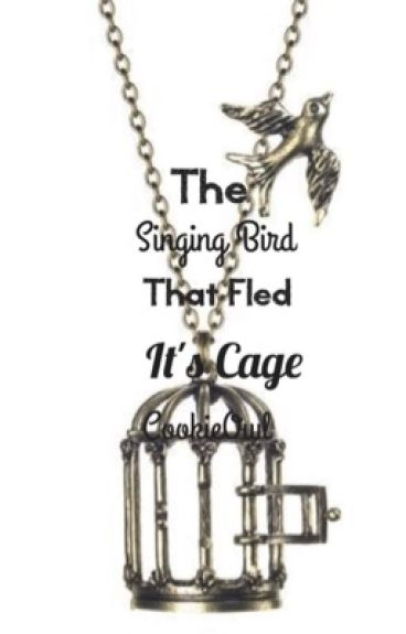 The Singing Bird That Fled It's Cage *A Harry Potter Love Story* Book 2