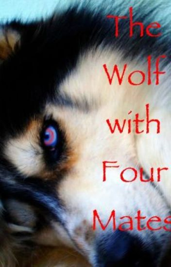 The Wolf with Four Mates #Wattys2014