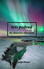 Tris Pedrad: The Dauntless Divergent by jaegerboom