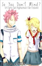 So You Don't Mind? // Fairy Tail by LunaSilvermoon2