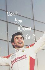 Don't You Wanna Fall {Chase Elliott} by allison4011