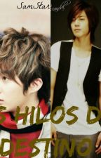 Los Hilos del Destino [MinJun] [HyunSaeng] by SamStarElf