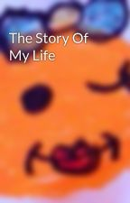 The Story Of My Life by OneAndOnlyKaity