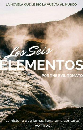 Los 6 Elementos ~EDITANDO~ NO LEER HASTA NUEVO AVISO