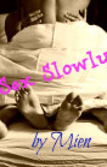 Sex Slowly