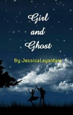 Girl and Ghost by JessicaLayantara
