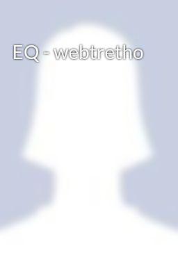 Đọc truyện EQ - webtretho