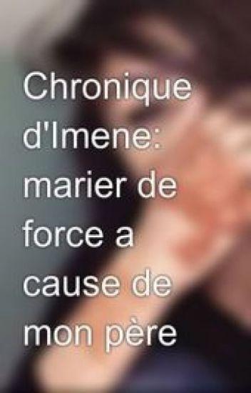 chronique dimene marier de force a cause de mon pre - Mariage Forc Chronique