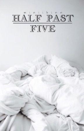 Half Past Five by miniikinn