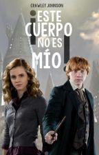 ¡Este cuerpo no es mío! (Ron/Hermione) by CrawleyJohnson