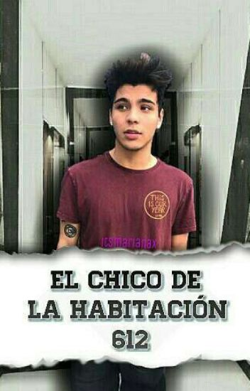 El Chico De La Habitación 612 || Sebastian Villalobos ©