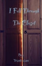 I Fell Through The Closet by The-Sinchesters