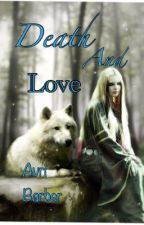 Death And Love {Book 1} by OnceUponANightmare98
