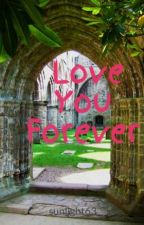 Love You Forever #Wattys2016 by sunlight63