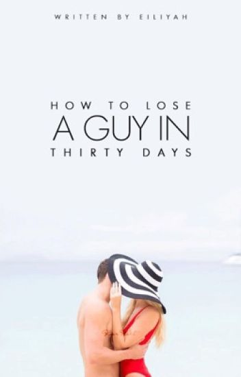 How to Lose A Guy in 30 Days