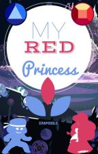 My Red Princess (Steven Universe Cinderella AU Rubapphire) Book One by erwpoodle