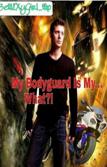My Bodyguard Is My...What?!