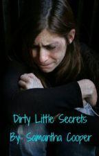 Dirty Little Secrets by lovesjc99
