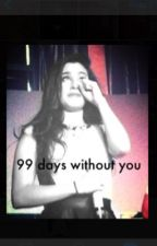 99 days without you-Camren by gayyy___
