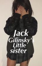 Jack Gilinsky's Little Sister by _Naomi0510_