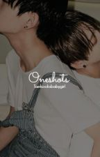 Oneshots | Vkook by Taekooksbabygirl