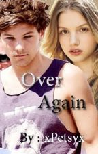 Over Again (Louis Tomlinson) by xPetsyx