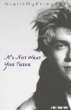 It's Not What You Think by NiallsMyPrince19