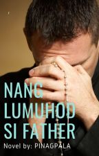 Nang Lumuhod si Father by JoemarAncheta