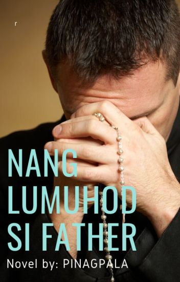 Nang Lumuhod si Father