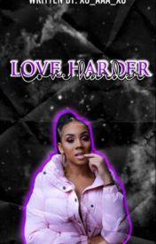 Love Harder by aaleyahpetty
