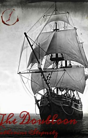 The Seven Seas Saga: The Doubloon by CatherineEvans17