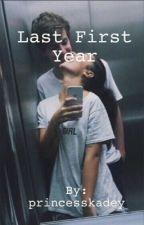 Last First Year by princesskadey