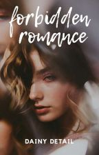Forbidden Romance  by MoniqueDenzel