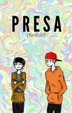 PRESA (KevEdd) by GabrielaDreamer13