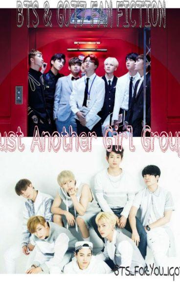 Just Another Girl Group (A BTS & GOT7 Fan Fiction)
