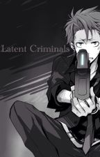 Latent Criminals -Psycho Pass- by LyfOfFanfic