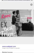In in love with my ex-best friend by musiclover2918