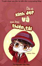 Bà xã xinh đẹp và con trai thiên tài - Tứ Nguyệt Yêu Yêu by hoaithuonght1512