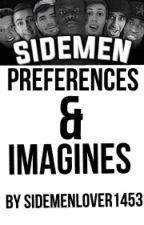 Sidemen Preferences and Imagines {Completed} by SidemenLover1453