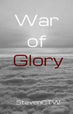 War of Glory by StevenCTW