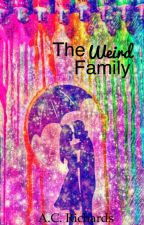 The Weird Family  by ashykinzz